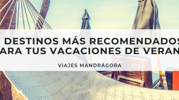 5 destinos para tus vacaciones de verano