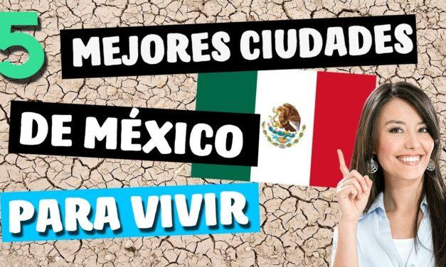 México, un buen lugar donde vivir